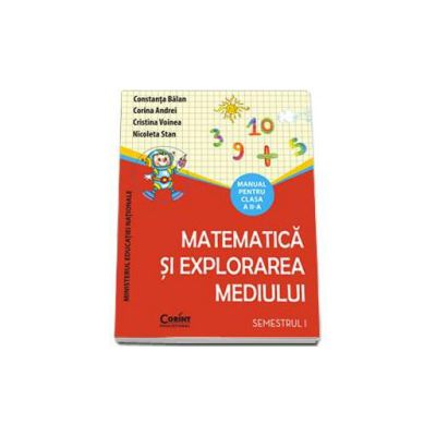Manual pentru clasa a II-a. Matematica si explorarea mediului - Semestrul I