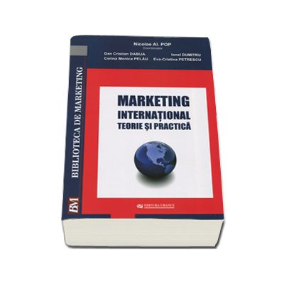 Marketing international. Teorie si practica