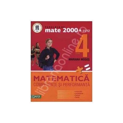 Mate 2000+11/12 clasa a IV-a. Competente si performante (Exercitii, probleme, jocuri, teste)