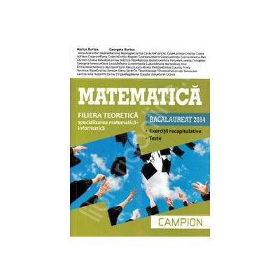Matematica bacalaureat 2014, Filiera teoretica - Specializarea Matematica-Informatica. Exercitii recapitulatie. Teste