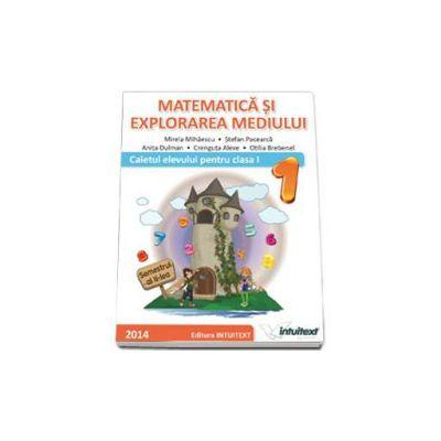 Matematica si explorarea mediului. Caietul elevului pentru semestrul al II-lea, pentru clasa I