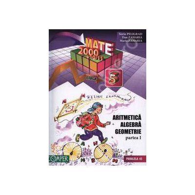 Matematica 2000+10/11 Clasa a V-a. Aritmetica, algebra, geometrie - Partea I