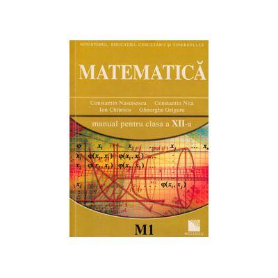 Matematica (M1). Manual pentru clasa a XII-a (Constantin Nastasescu)