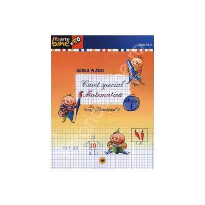 Matematica caiet special pentru clasa I - Semestrul I (Colectia foarte bine)