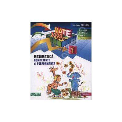 Matematica clasa I (2000+10/11). Competente si performante (Exercitii, probleme, jocuri, teste)