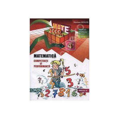 Matematica clasa a IV-a (2000+10/11). Competente si performante (Exercitii, probleme, jocuri, teste)
