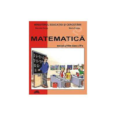 Matematica manual pentru clasa a IV-a (Marcela Penes)
