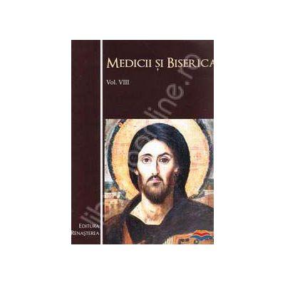 Medicii si biserica. Vol. VIII