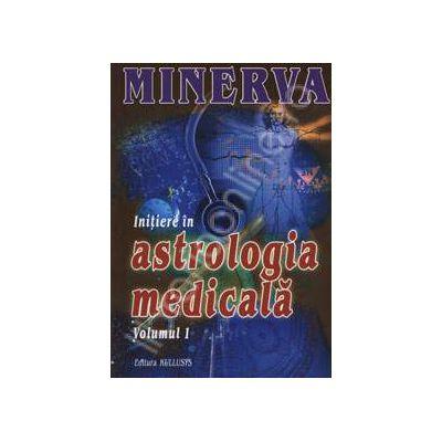Minerva. Initiere in astrologia medicala Volumul I