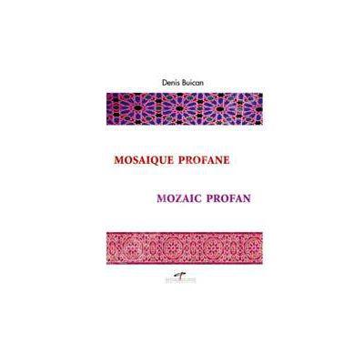 Mozaic Profan. Mosaique Profane