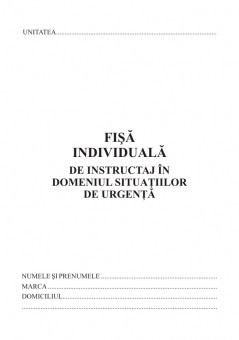 Fisa individuala de instructaj in domeniul situatiilor de urgenta,format A5