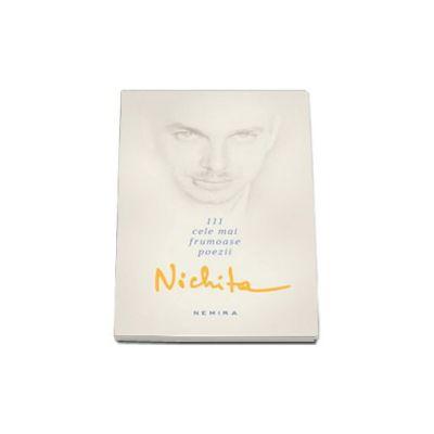 Nichita Stanescu, 111 cele mai frumoase poezii