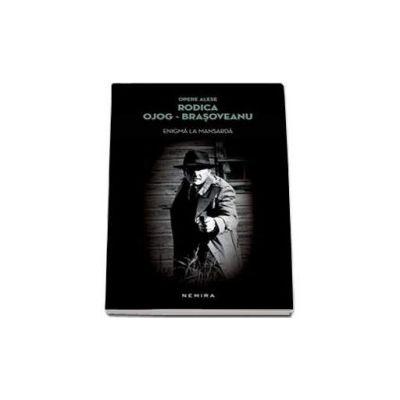 Enigma la mansarda (Editie paperback) - Rodica Ojog Brasoveanu