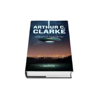 Sfarsitul copilariei (Editie hardcover) - Arthur C. Clarke