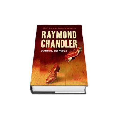 Raymond Chandler, Somnul de veci (Editie hardcover)