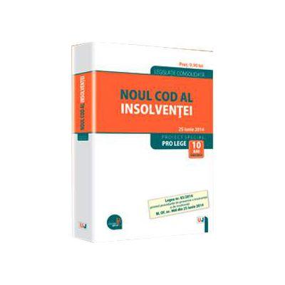 Noul Cod al insolventei. Legislatie consolidata - 25 iunie 2014