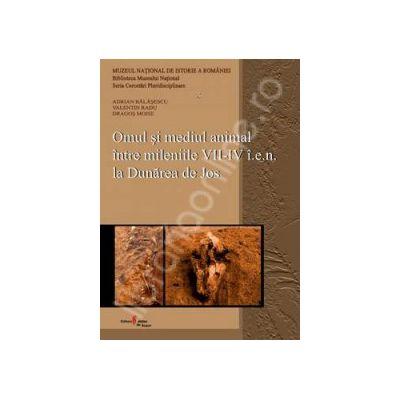 Omul si mediul animal intre mileniile VII-IV i.e.n. la Dunarea de Jos