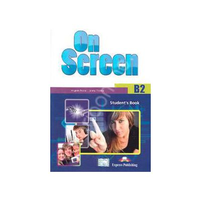 On Screen B2, Students Book. Manual pentru clasa a IX-a