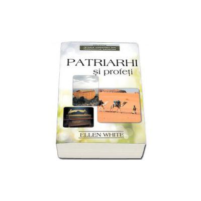 Patriarhi si profeti - Prima carte din seria, Istoria umanitatii din perspectiva crestina
