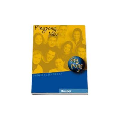 Pingpong Neu 3 - Lehrbuch. Manual de limba germana pentru clasa a VII-a (Dein Deutschbuch)