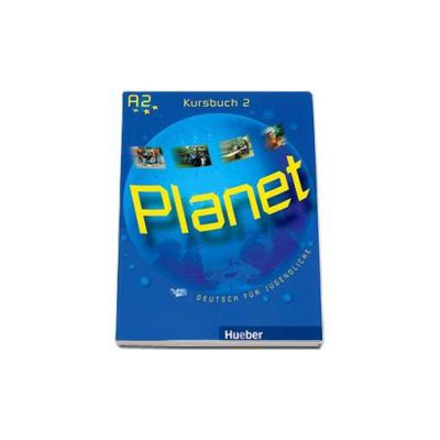 Planet 2, manual de germana pentru clasa a 6-a, Kursbuch (A2) - Deutsch fur Jugendliche