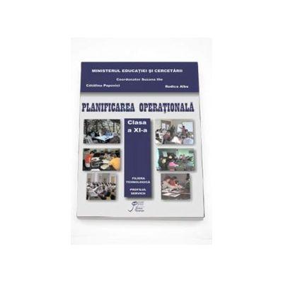 Planificarea operationala manual pentru clasa a XI-a. Filiera tehnologica, profil Servicii, ruta directa clasa a XI-a si ruta progresiva, clasa a XII-a (Suzana Ilie)