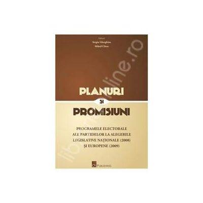 Planuri si promisiuni. Programele electorale ale partidelor la alegerile legislative nationale (2008) si europene (2009)