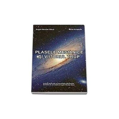 Plasele mesianice si viitorul trup