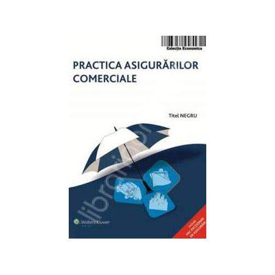Practica asigurarilor comerciale