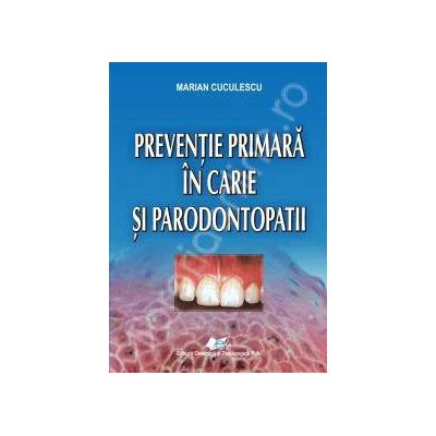 Preventie primara in carie si paradontopatii