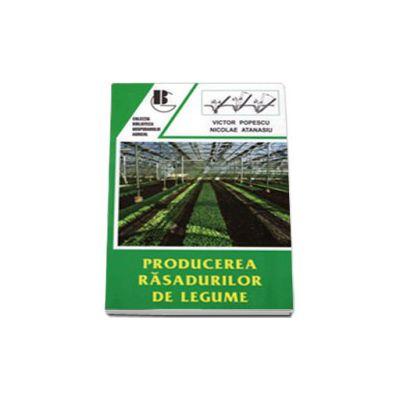 Producerea rasadurilor de legume - Editia a II-a, Revazuta