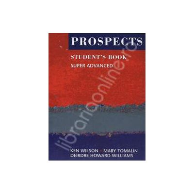 Prospects students book super advanced (Revised edition). Manual de limba engleza pentru clasa a XII-a