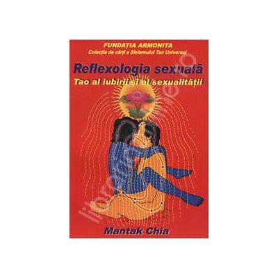 Reflexologia sexuala. Tao al iubirii si al sexualitatii