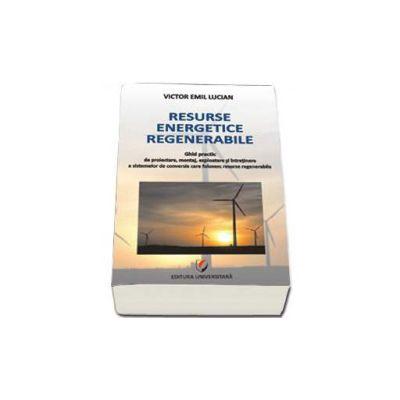 Resurse energetice regenerabile (Ghid practic)