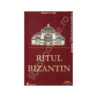 Ritul bizantin. Scurta istorie