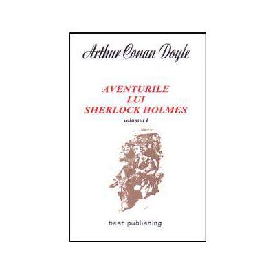Aventurile lui SHERLOCK HOLMES. vol. I