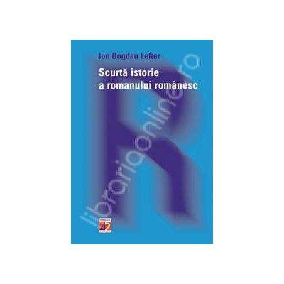 Scurta istorie a Romanului Romanesc. Editia a II-a
