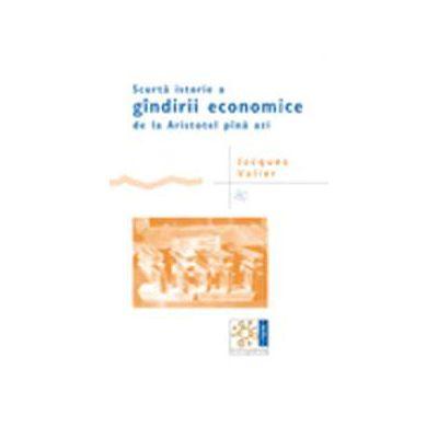Scurta istorie a GINDIRII ECONOMICE de la Aristotel pina azi