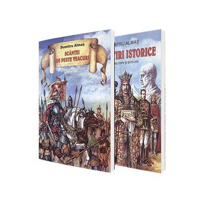 Set Povestiri istorice pentru copii (Povestiri istorice si Scantei de peste veacuri), Dumitru Almas