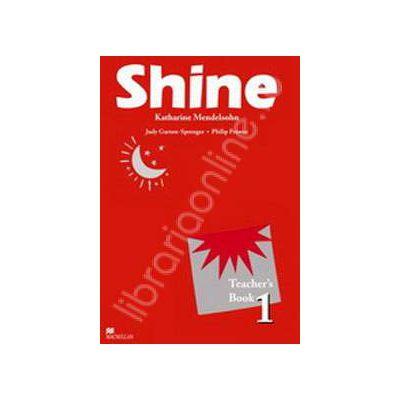 Shine Level 1 Teachers Book. Manualul profesorului de limba engleza pentru clasa a VI-a