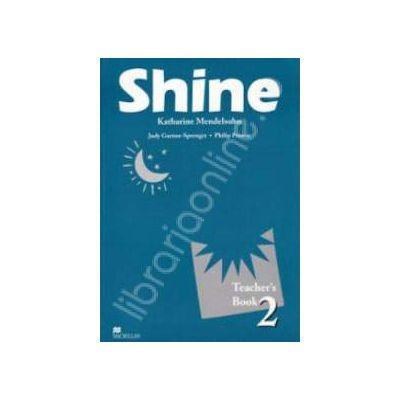 Shine Level 2 Teachers Book. Manualul profesorului de limba engleza pentru clasa a VII-a