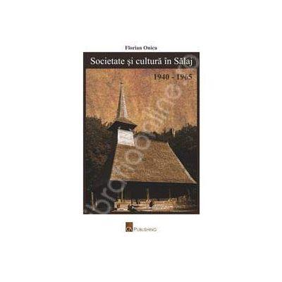 Societate si cultura in Salaj (1940-1965)