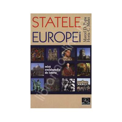 Statele Europei. Mica enciclopedie de istorie