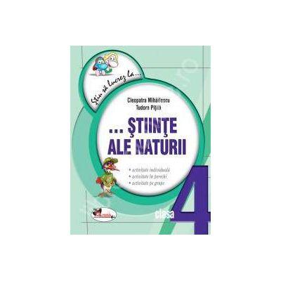 Stiinte ale naturii clasa a IV-a. Fise (Colectia - Stiu sa lucrez la...)