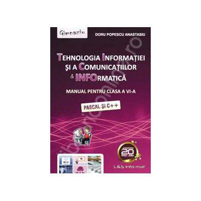 TIC. Manual de Informatica pentru clasa a VI-a. Pascal si C++