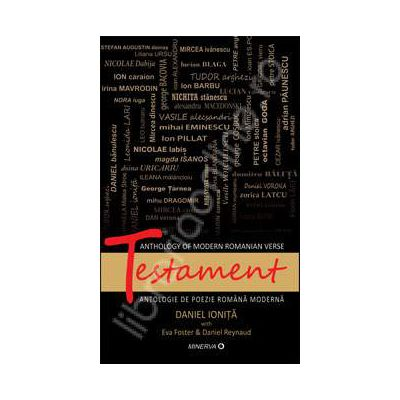 Testament. Antologie de poezie romana moderna (Editie bilingva)