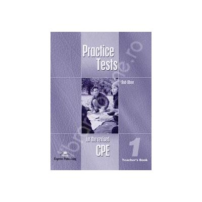 Teste de limba engleza. Practice test for the revised CPE 1 (Teachers Book)