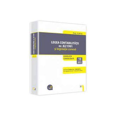 Legea contabilitatii nr. 82/1991 si legislatie conexa - Legislatie consolidata: 10 ianuarie 2015. Include ordinul nr. 1802/2014 (in vigoare de la 1 ianuarie 2015)