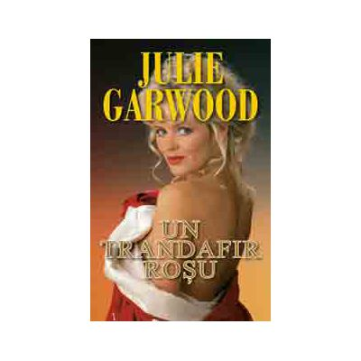 Un trandafir rosu (Julie Garwood)