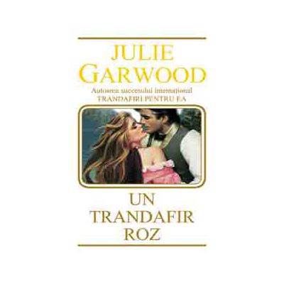 Un trandafir roz (Julie Garwood)